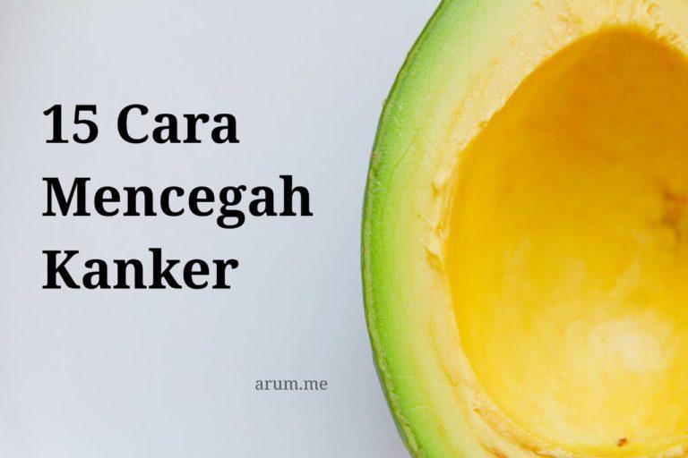 15 Cara Mencegah Kanker