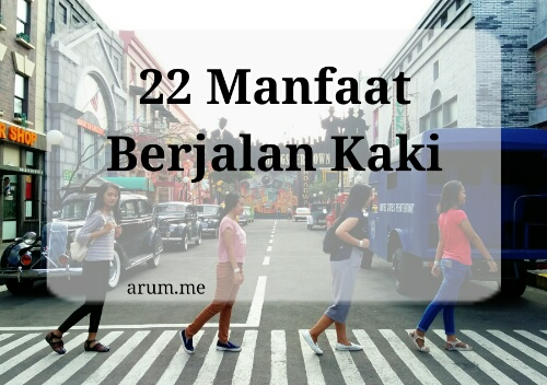 22 Manfaat Berjalan Kaki | arum.me